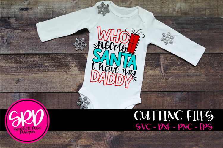 Who Needs Santa I Have my Daddy SVG - Color example image 1