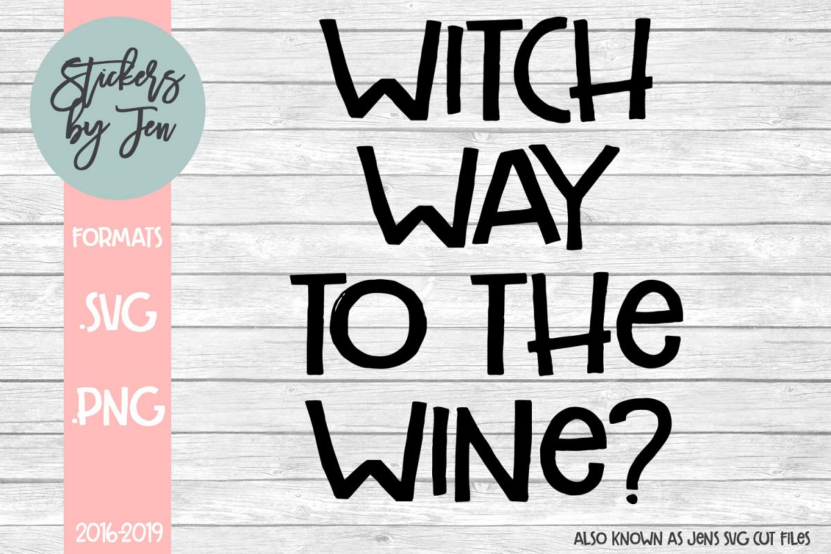 Witch Way To The Wine? SVG Cut File example image 1