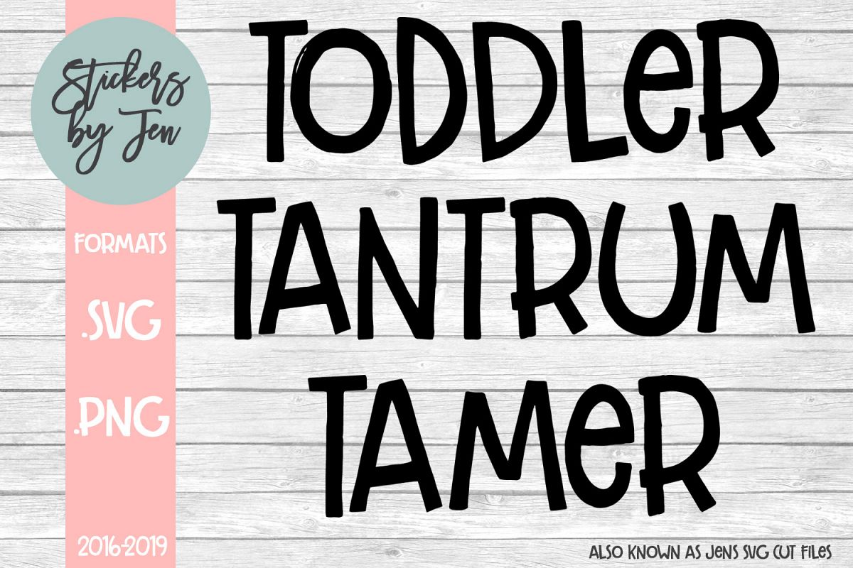 Toddler Tantrum Tamer SVG Cut File example image 1