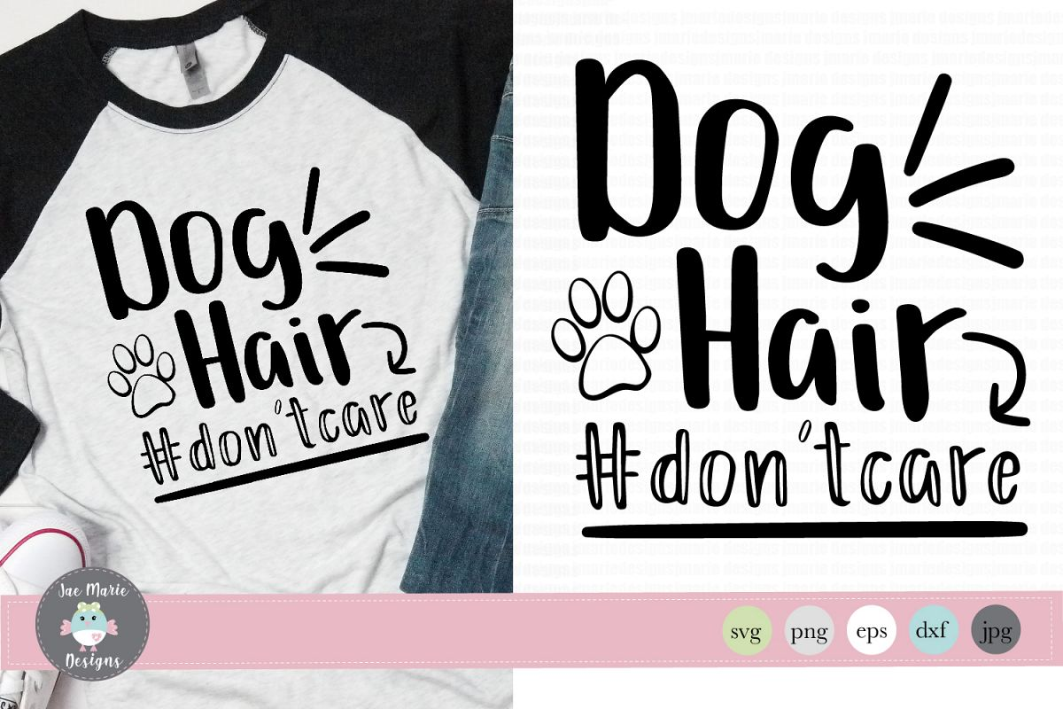 Dog Hair Don't Care svg, dog mom svg, dog sublimation example image 1