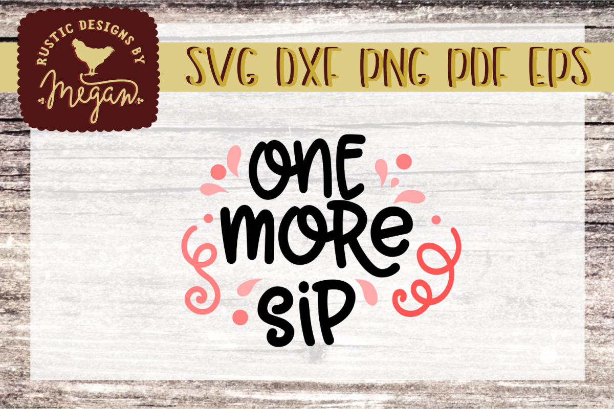 One More Sip Drinking SVG DXF EPS Comm example image 1