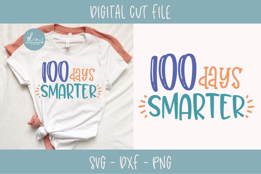 100 Days Smarter 100 Days Of School Svg Cut File 196138 Svgs Design Bundles