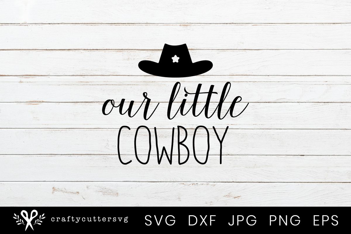 e5ecca53271e0d Our little Cowboy Hat Svg Cutting File Vector Design example image 1