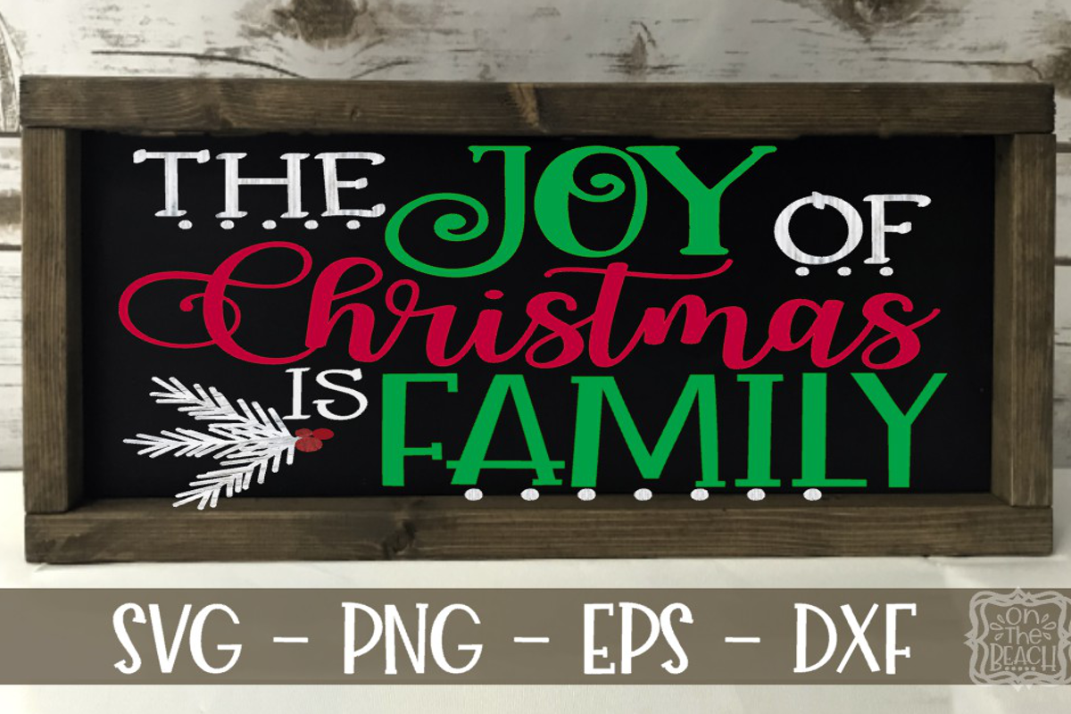 The Joy of Christmas is Family - Christmas Sign