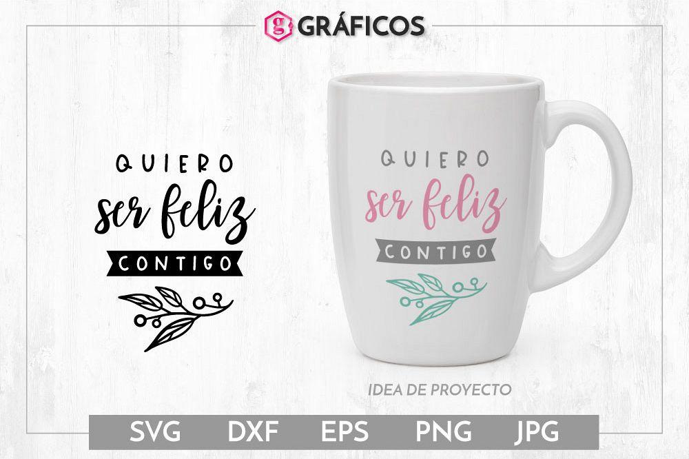 Quiero ser feliz contigo SVG - Diseño San Valentín example image 1