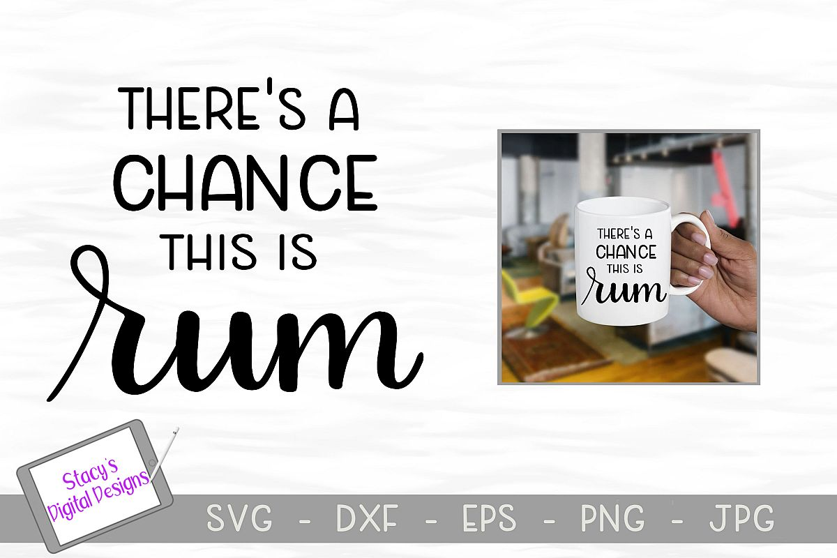 Rum SVG - There's a chance this is rum example image 1