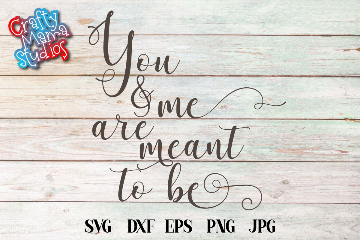 You And Me Are Meant To Be SVG, Wedding, Love, Sublimation example image 1