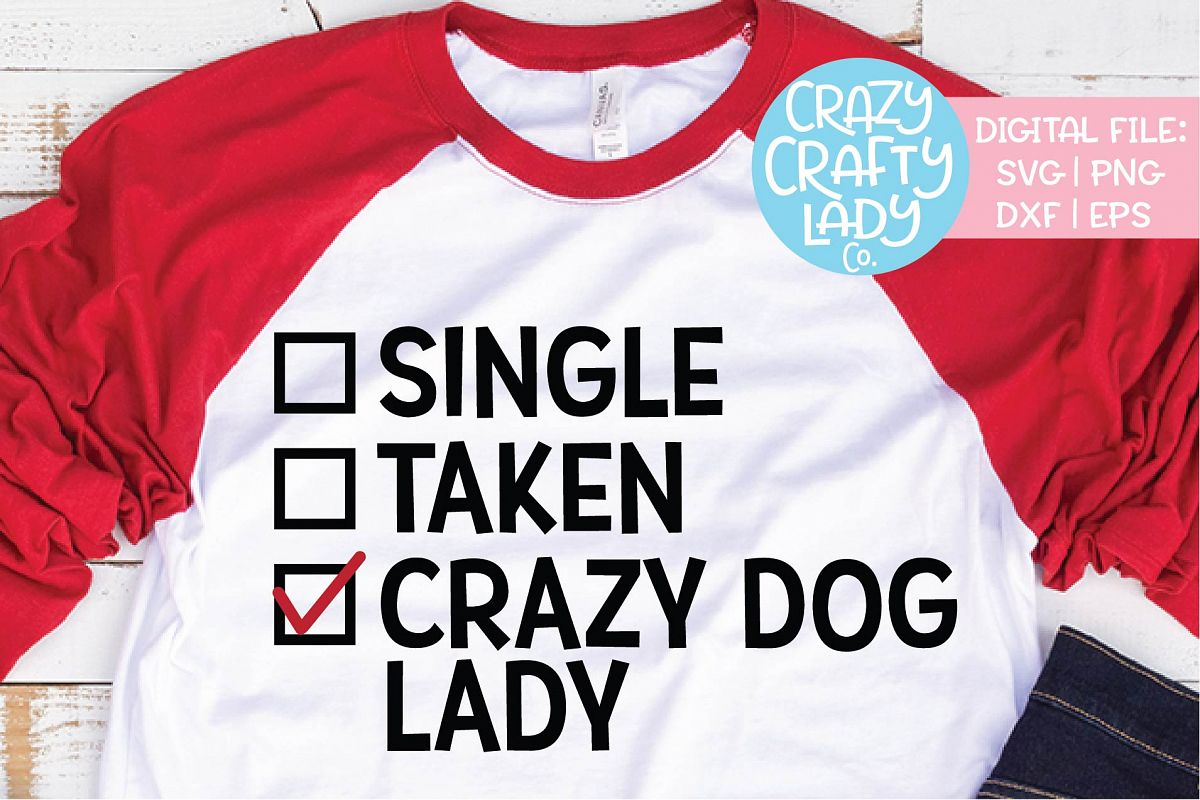 Single Taken Crazy Dog Lady SVG DXF EPS PNG Cut File example image 1