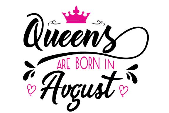 Queens are born inAvgust Svg,Dxf,Png,Jpg,Eps vector file example image 1