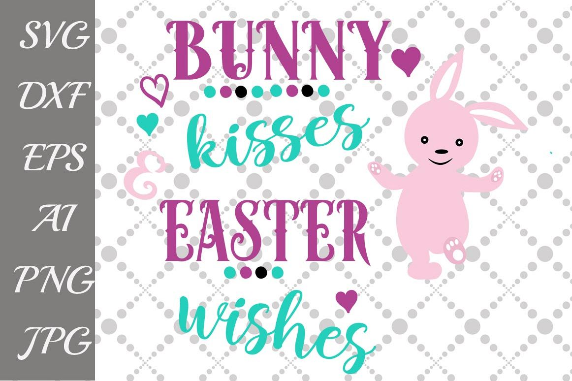 Bunny Kisses and Easter Wishes Svg example image 1