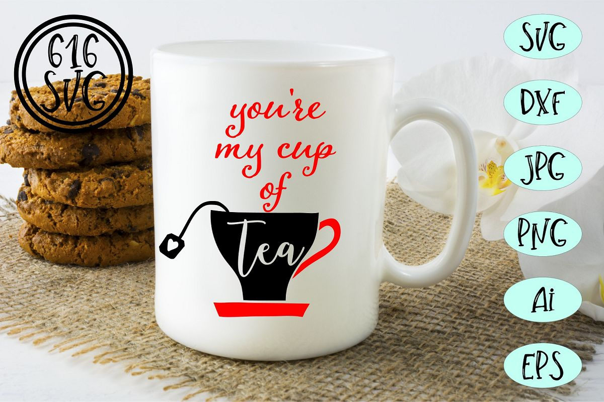 You're my cup of tea SVG, DXF, Ai, PNG example image 1