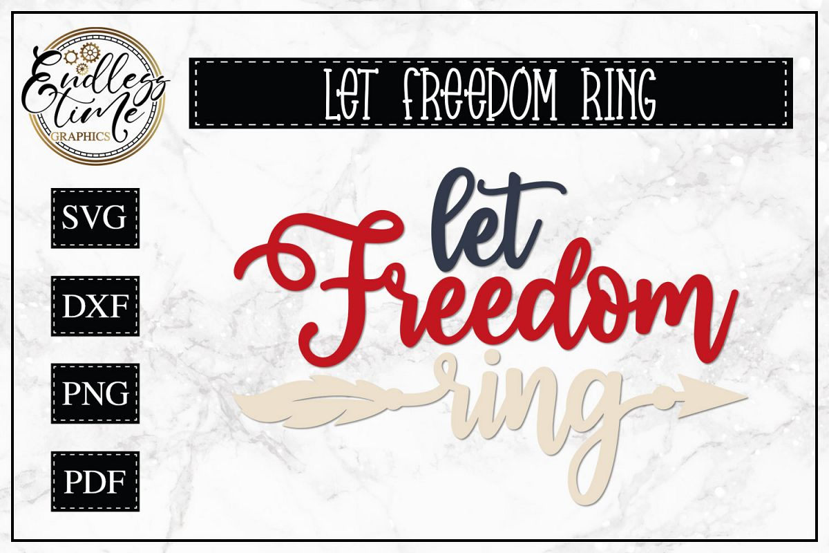 Let Freedom Ring - a 4th of July SVG Design example image 1