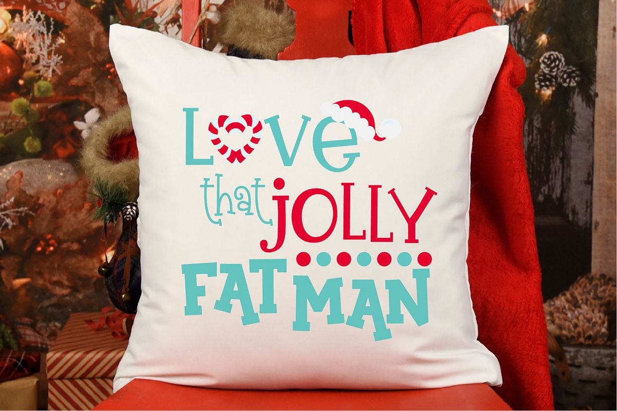 Christmas SVG, Love That Jolly Fat Man, Santa Sublimation example image 1