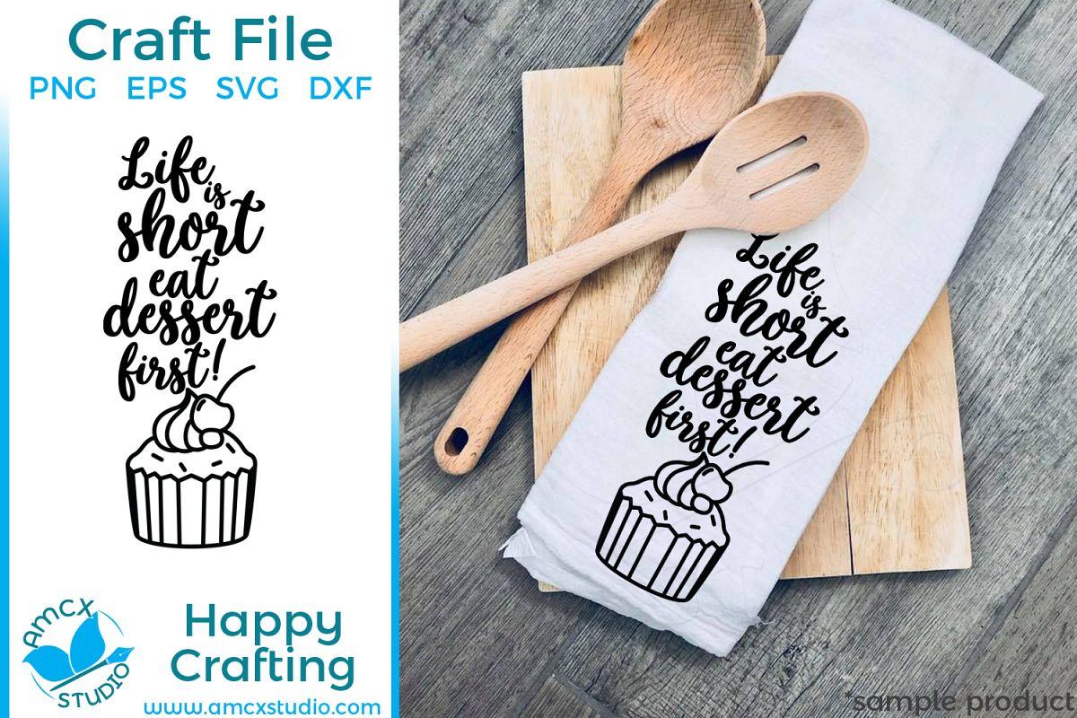 Life Is Short Eat Dessert First Kitchen Tea Towel Svg File