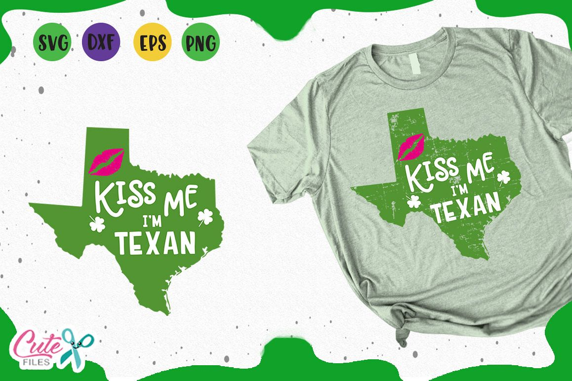 Kiss me Im texan st. patricks day svg for crafter example image 1