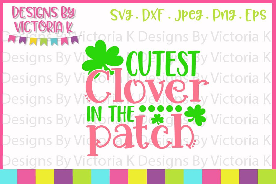 St Patrick's Day, Cutest clover in the patch, SVG, DXF, PNG example image 1