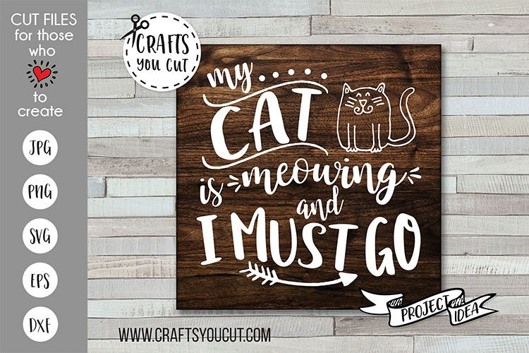 My Cat Is Meowing And I Must Go - A Pet SVG Cut File example image 1