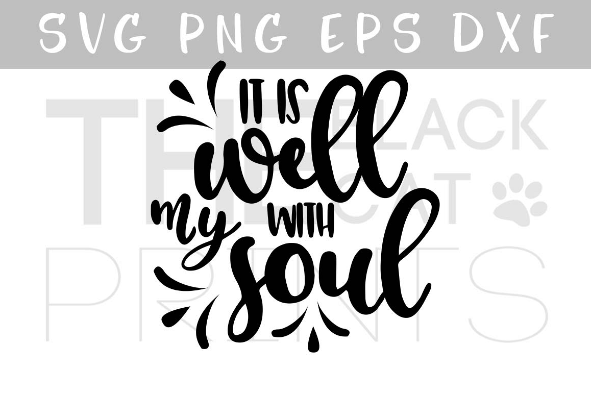 It is well with my soul SVG PNG EPS DXF, Bible verse SVG design example image 1