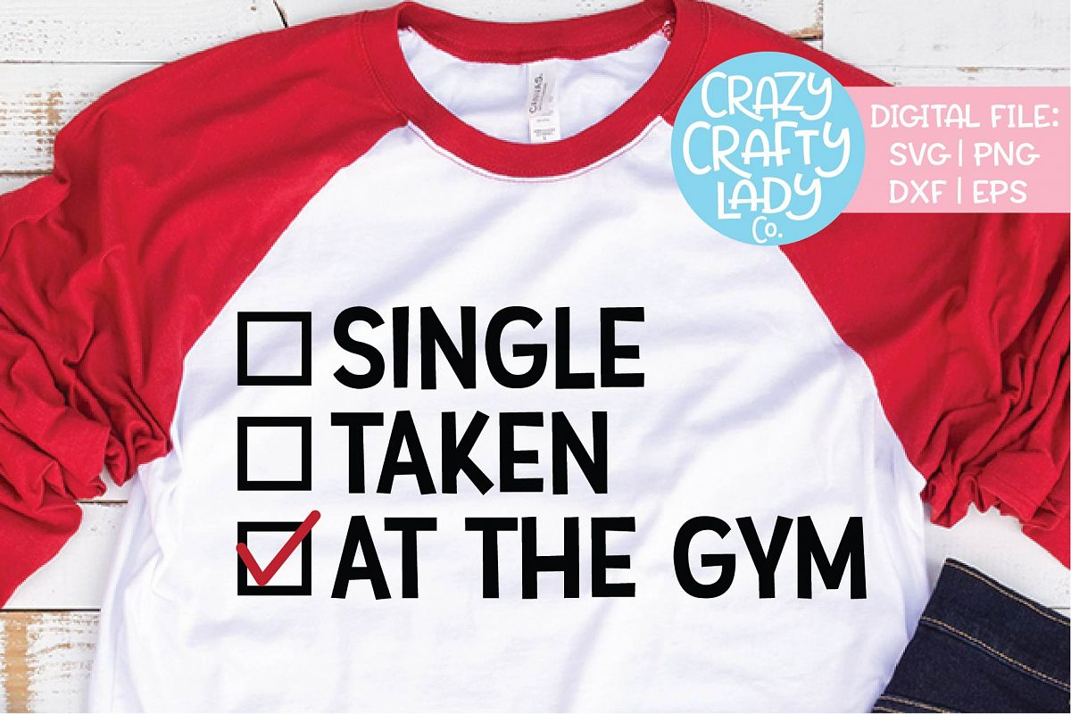Single Taken At the Gym SVG DXF EPS PNG Cut File example image 1