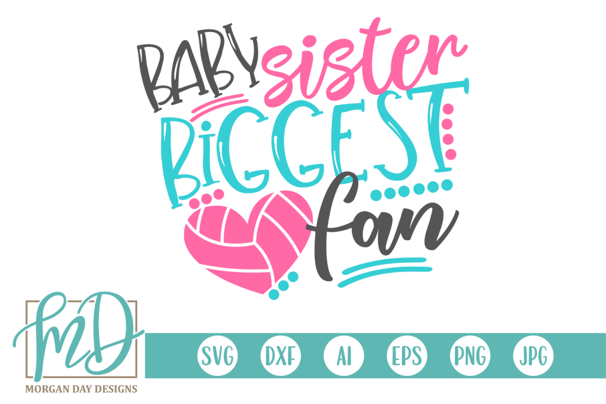 Volleyball Sister - Baby Sister Biggest Fan SVG example image 1