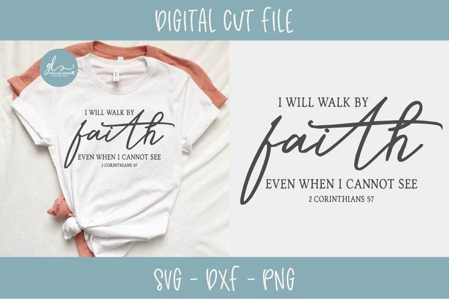 I Will Walk By Faith Even When I Cannot See - Scripture SVG example image 1