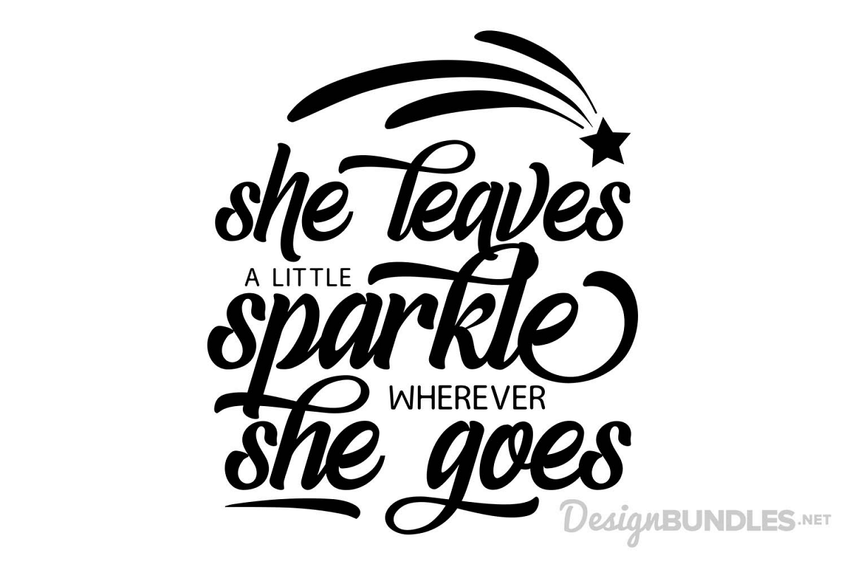 image relating to She Leaves a Little Sparkle Wherever She Goes Free Printable referred to as She Leaves A Small Sparkle - SVG