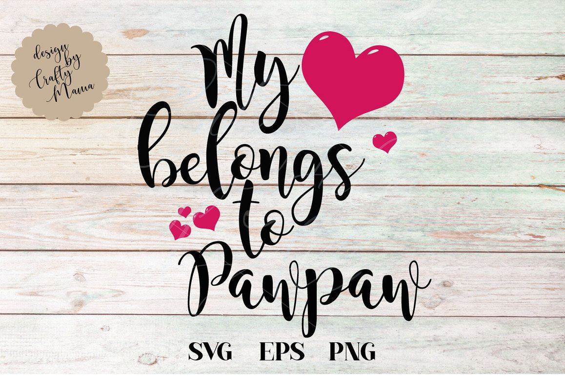 My Heart Belongs To Pawpaw SVG, Grandpa SVG, Dad SVG