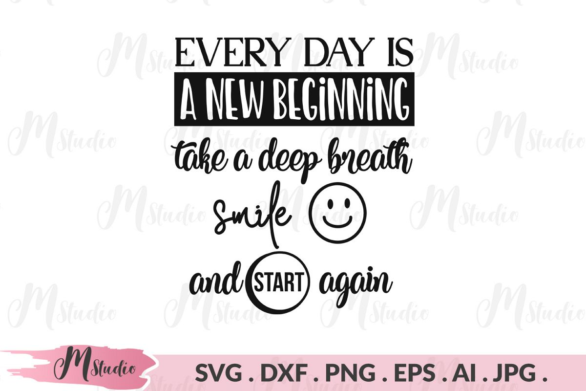 Every day is a new beginning svg. example image 1