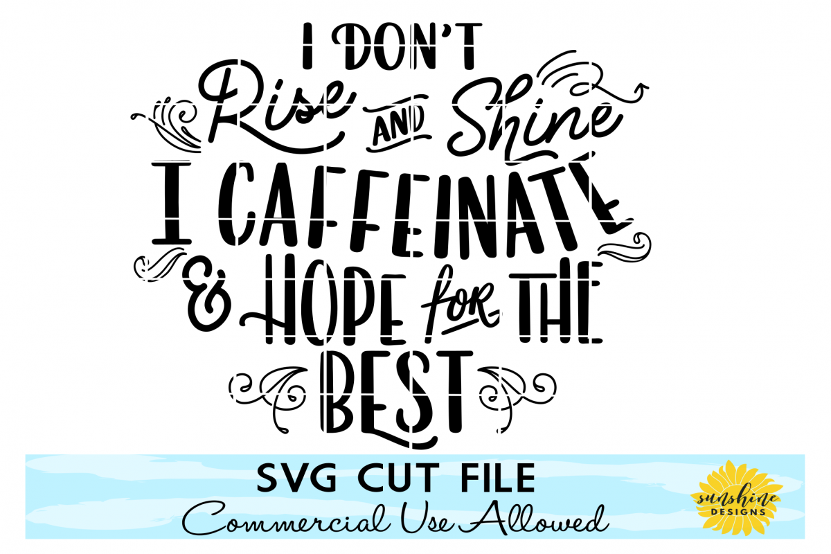 i don t rise and shine caffeinate hope for the best svg