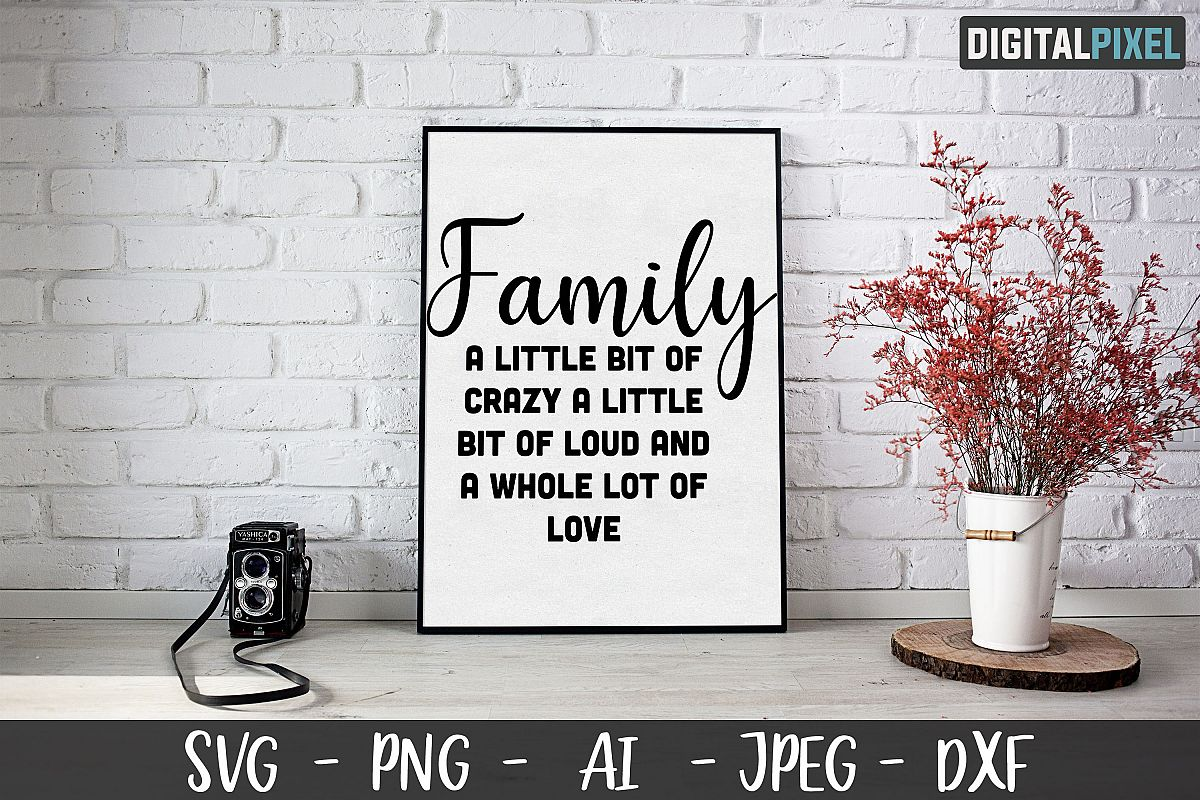 Family Love Quote SVG PNG JPEG AI DXF Circut, Crafters SVG example image 1