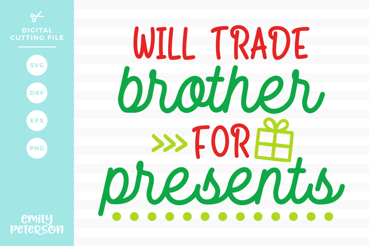 Will Trade Brother For Presents SVG DXF EPS PNG example image 1