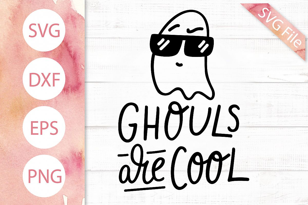 Ghouls are Cool SVG - Funny Halloween SVG, Ghost SVG Design example image 1