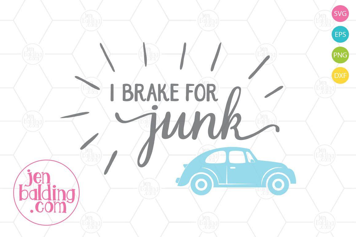 I Brake for Junk SVG example image 1