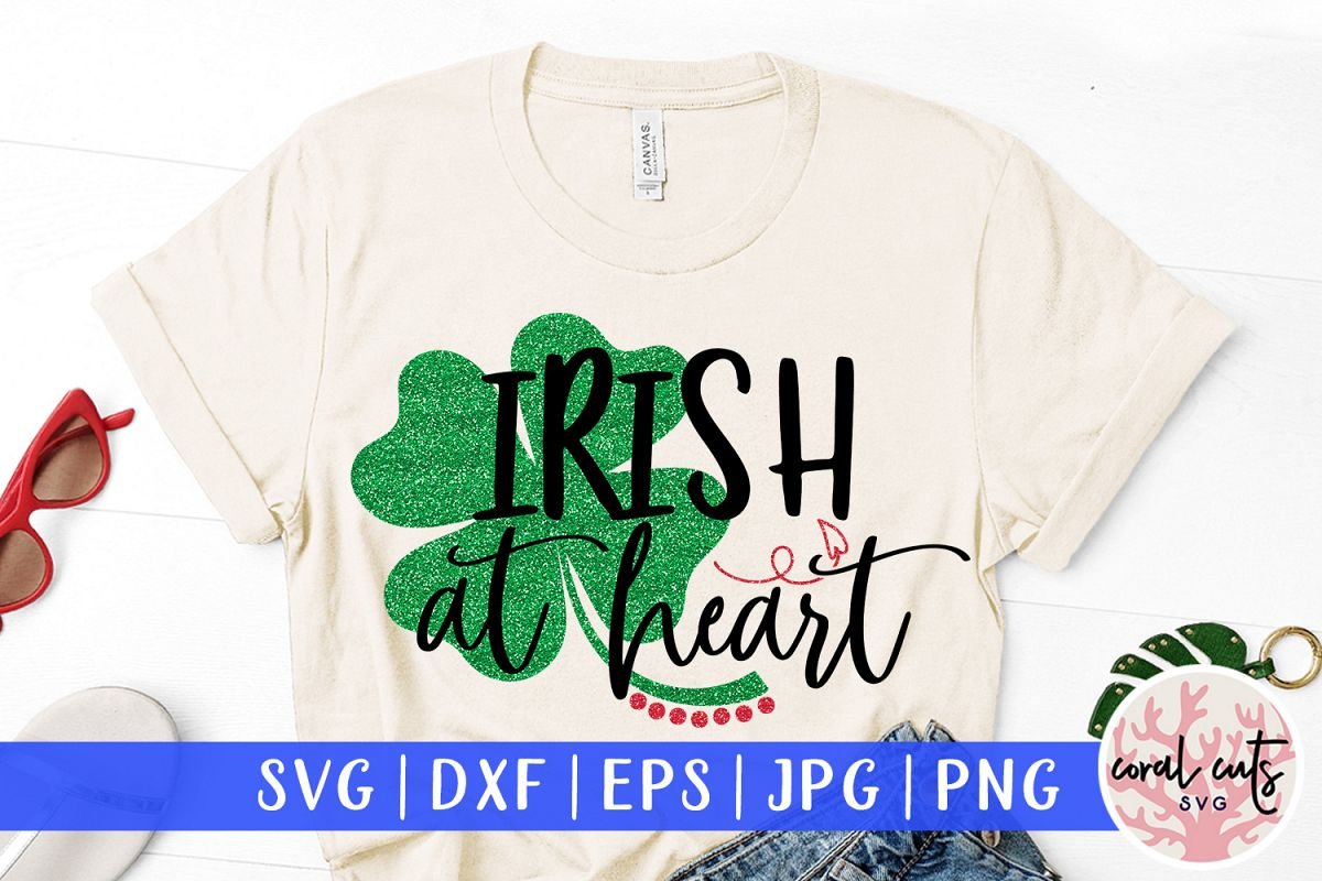 Irish at heart - St. Patrick's Day SVG EPS DXF PNG example image 1