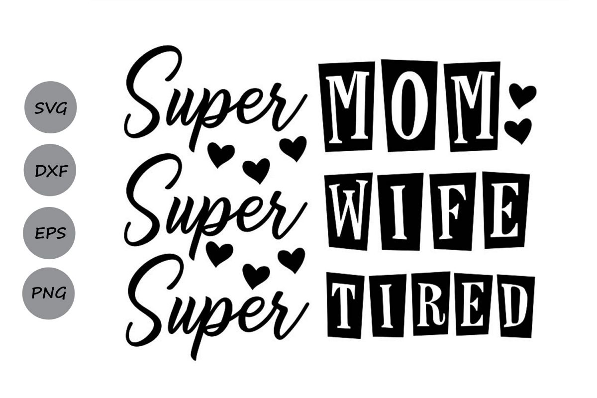 Super Mom Super Wife Super Tired Svg, Mom Life Svg, Mom Svg. example image 1