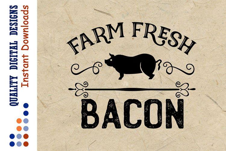 Farm Fresh Bacon svg Farmers market decor example image 1
