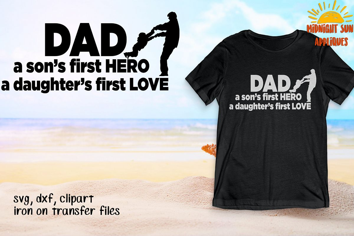 e9152eb4 Dad Son's first Hero Daughter's first Love Svg, Fathers day svgs, Svg for  father