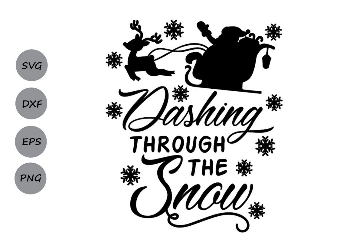 Dashing Through The Snow Svg Christmas Svg Snowflakes Svg