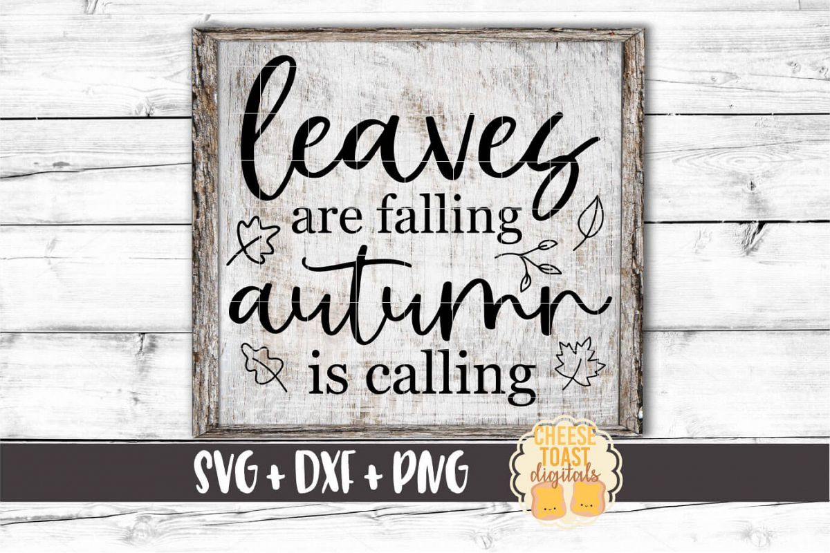 Leaves Are Falling Autumn Is Calling - Fall Sign SVG PNG DXF example image 1