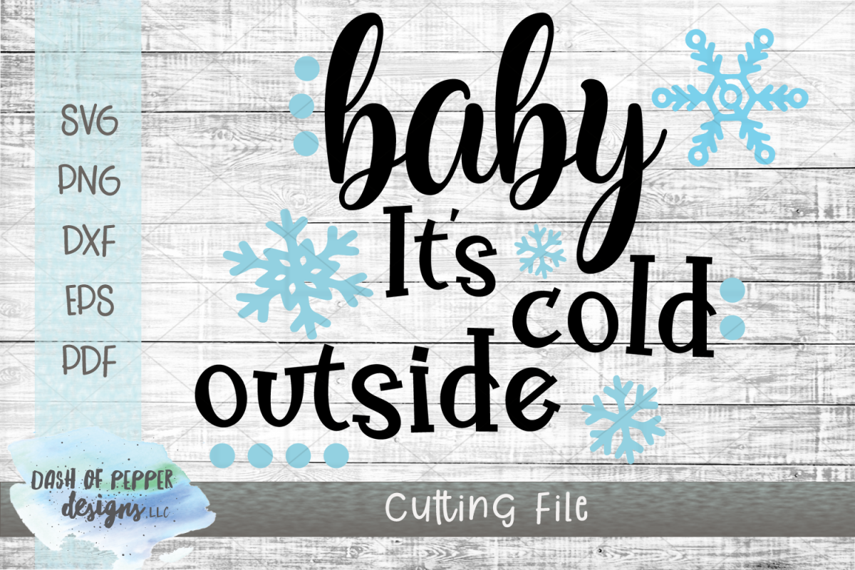 Baby It's Cold Outside SVG - A Christmas SVG example image 1