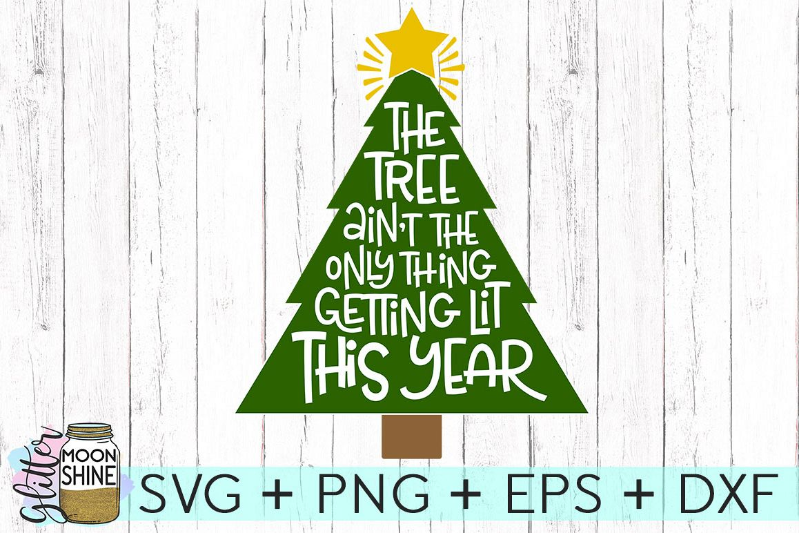 Getting Lit This Year SVG DXF PNG EPS Cutting Files example image 1