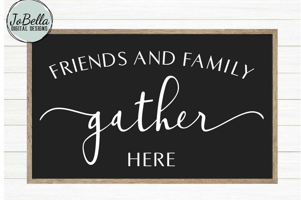 Friends and Family Gather Here Farmhouse SVG and Printable example image 1