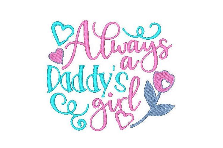 Always Daddys Girl Embroidery Design Saying Children Quotes example image 1