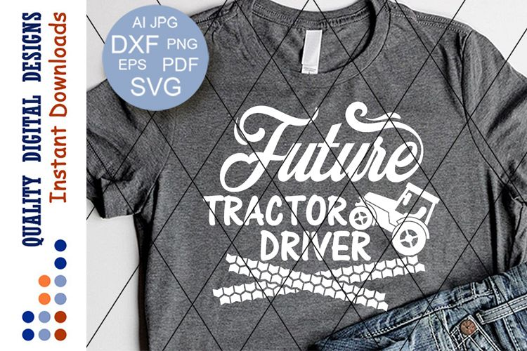 Future tractor driver files sayings Farmer shirt svg design example image 1
