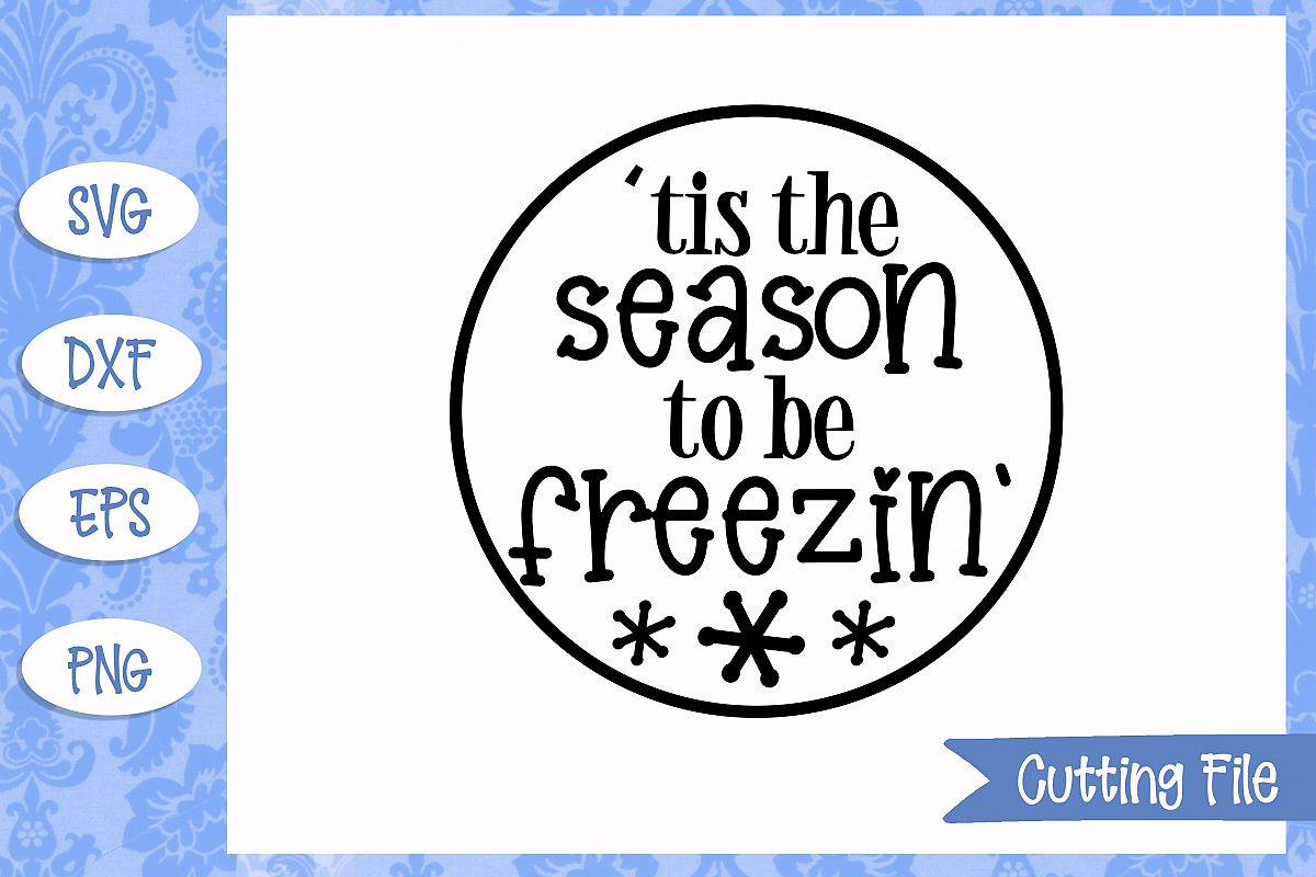 Tis the season to be freezin' SVG File example image 1