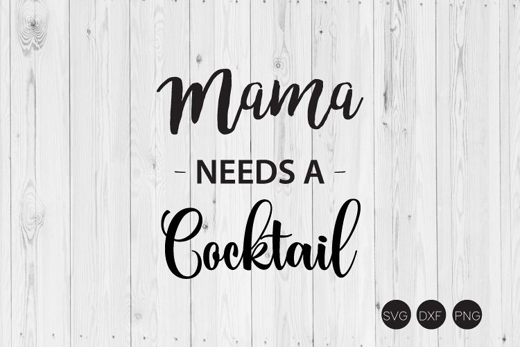 Mama Needs A Cocktail SVG example image 1