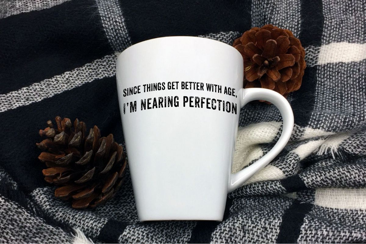 Since Things Get Better With Age SVG Sublimation, Sarcasm example image 1