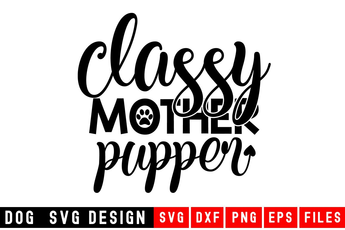 Dog svg|Classy Mother Pupper SVG |Animal and pet SVG example image 1