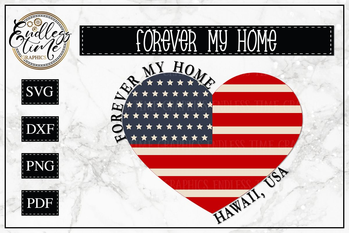 Forever My Home Hawaii - A Patriotic SVG Cut File example image 1