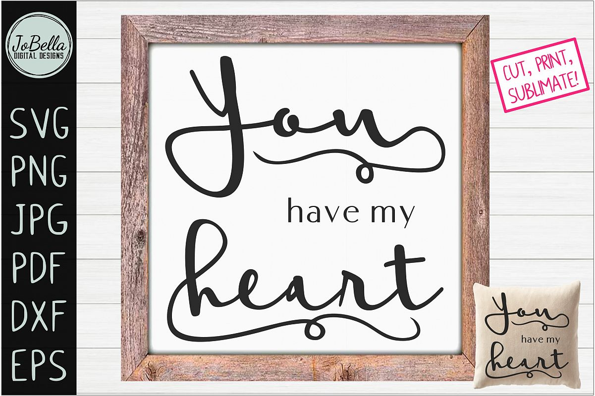 You Have My Heart Romantic SVG, Printable & Sublimation PNG example image 1